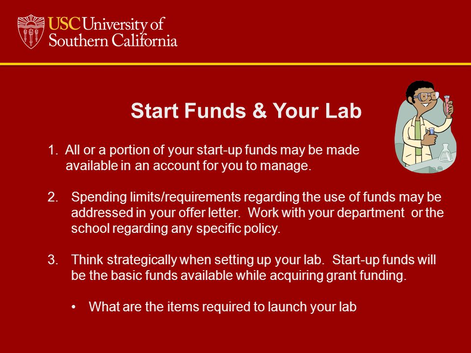 Start Funds & Your Lab 1.All or a portion of your start-up funds may be made available in an account for you to manage.