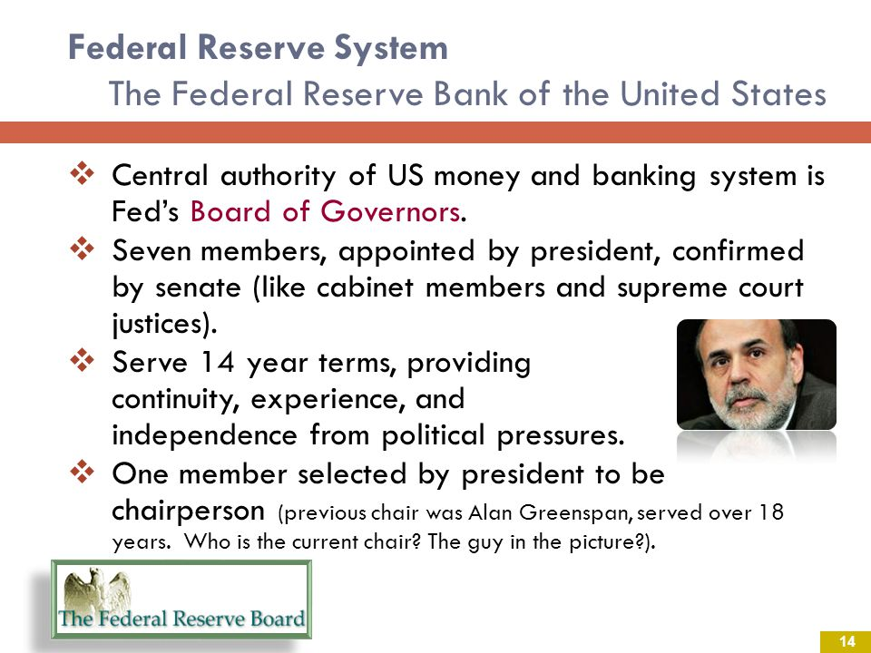 Federal Reserve System The Federal Reserve Bank of the United States Central authority of US money and banking system is Feds Board of Governors.