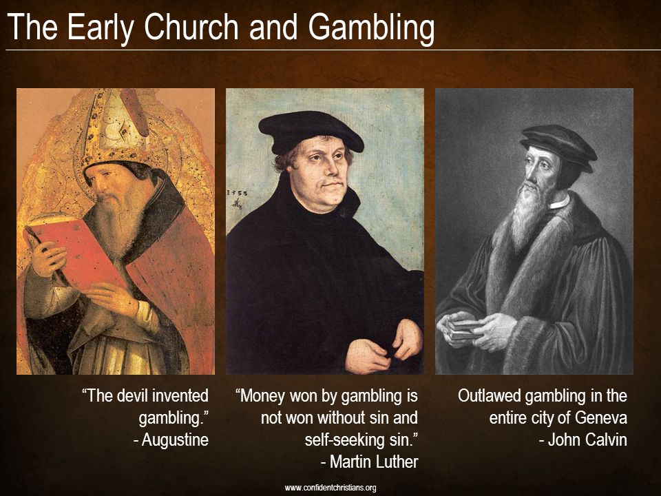 www.confidentchristians.org The devil invented gambling.