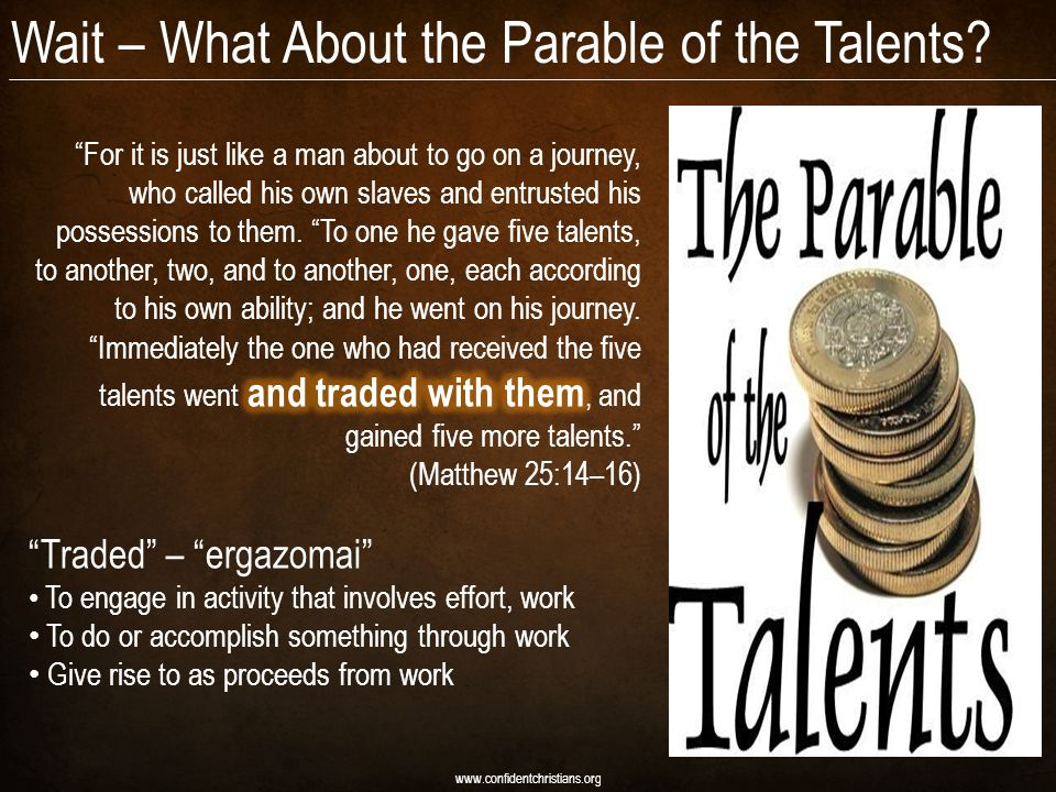 Wait – What About the Parable of the Talents www.confidentchristians.org