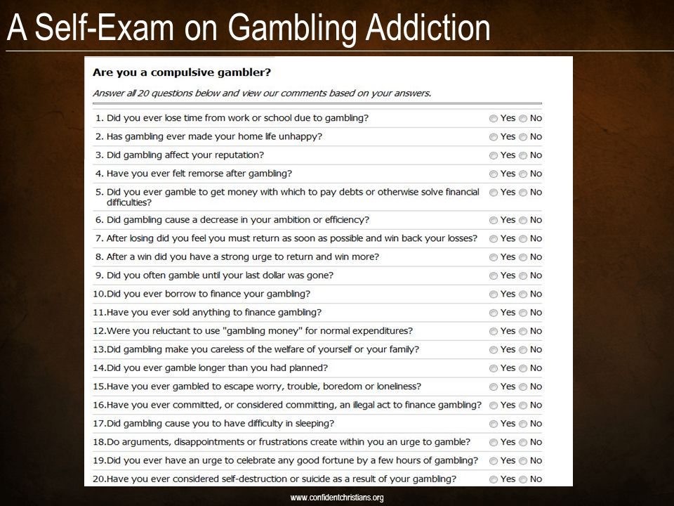 A Self-Exam on Gambling Addiction www.confidentchristians.org