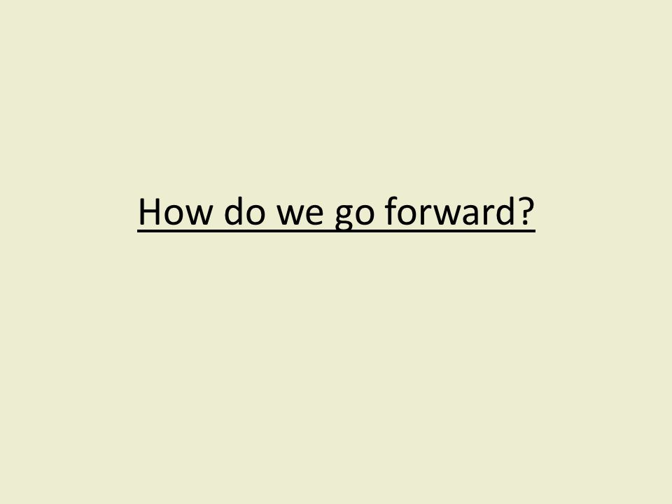 How do we go forward