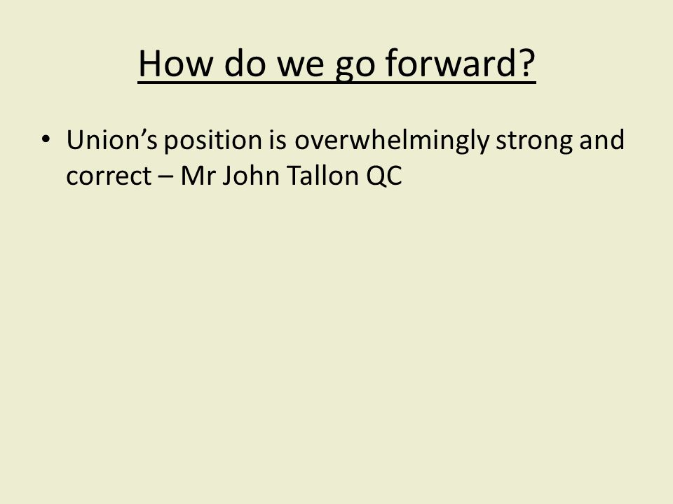 Unions position is overwhelmingly strong and correct – Mr John Tallon QC