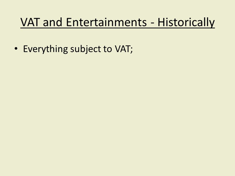 Everything subject to VAT;