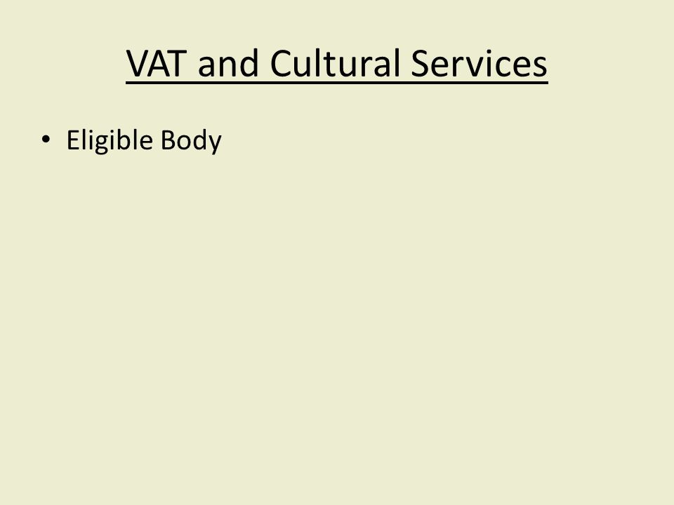 VAT and Cultural Services Eligible Body