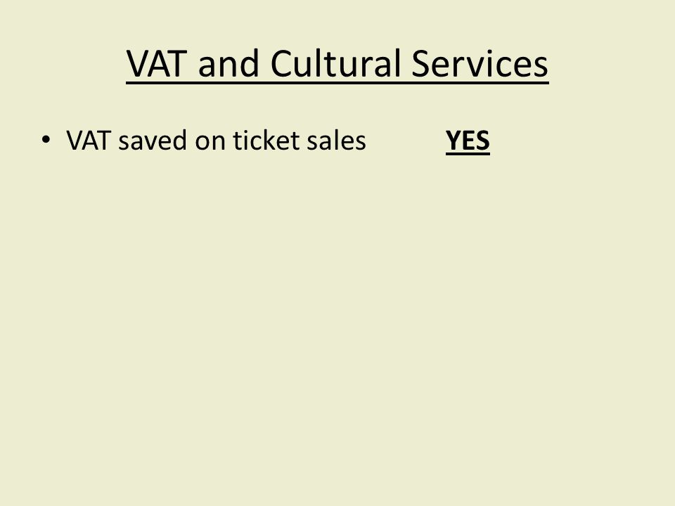 VAT and Cultural Services VAT saved on ticket salesYES