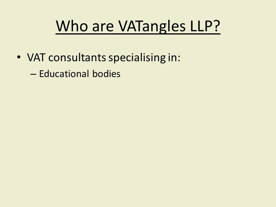 VAT consultants specialising in: – Educational bodies