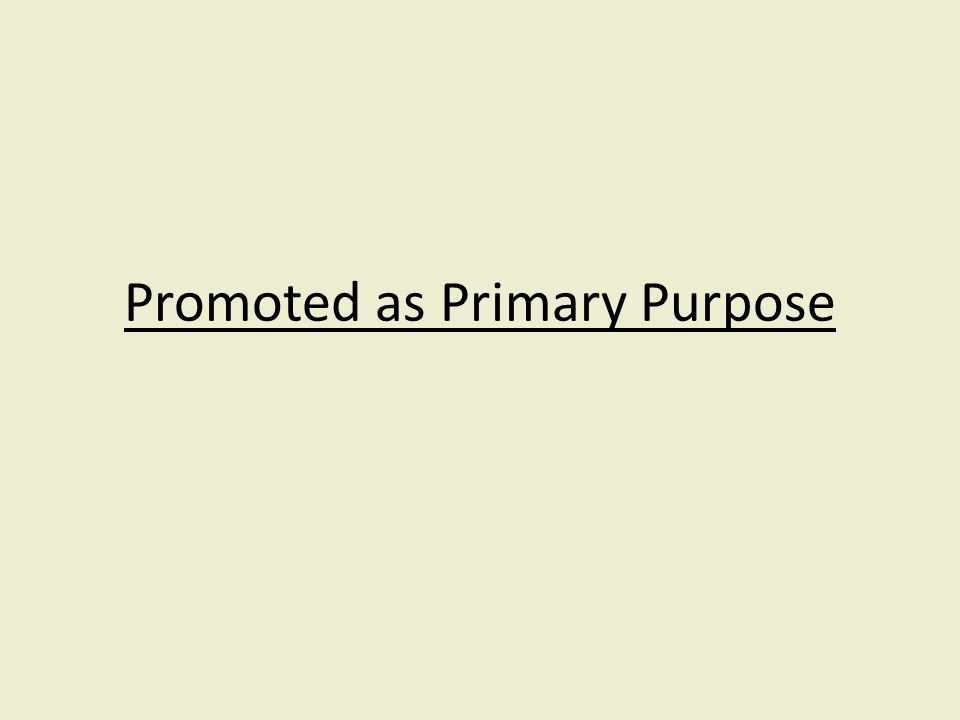 Promoted as Primary Purpose