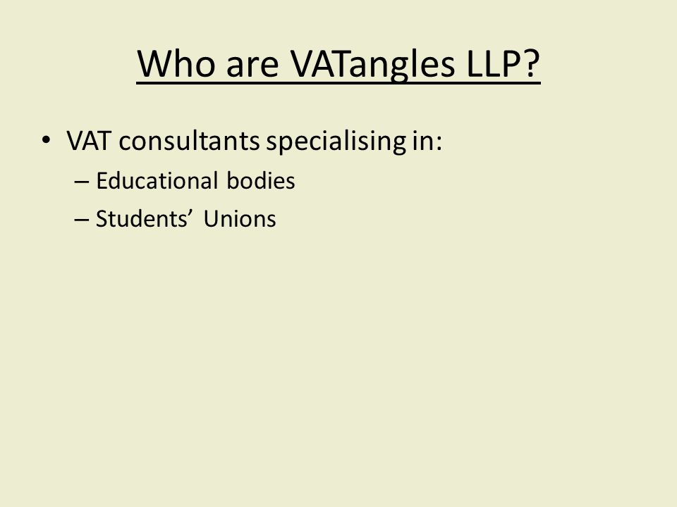 Who are VATangles LLP VAT consultants specialising in: – Educational bodies – Students Unions