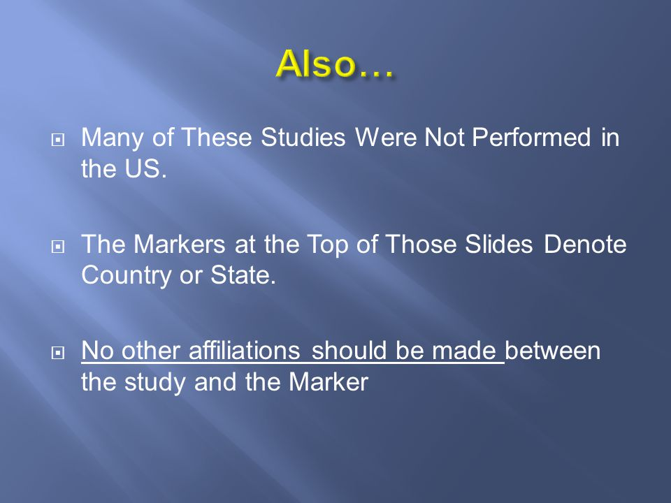 Many of These Studies Were Not Performed in the US.