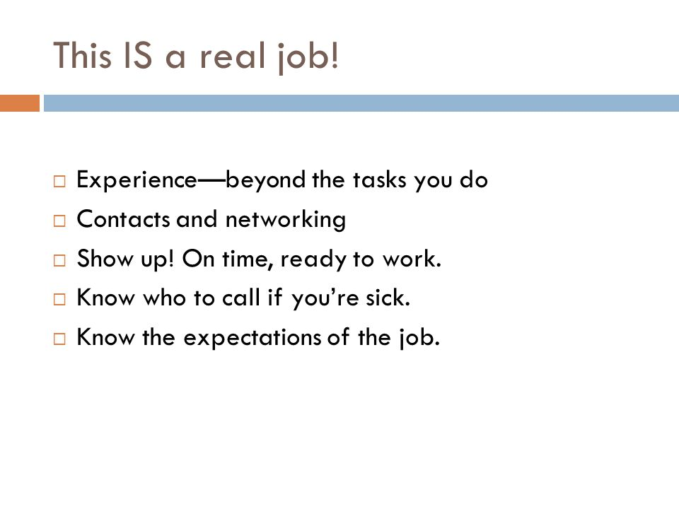 This IS a real job. Experiencebeyond the tasks you do Contacts and networking Show up.