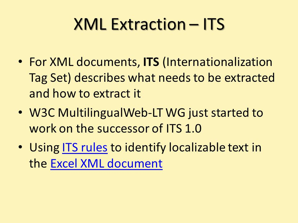 For XML documents, ITS (Internationalization Tag Set) describes what needs to be extracted and how to extract it W3C MultilingualWeb-LT WG just started to work on the successor of ITS 1.0 Using ITS rules to identify localizable text in the Excel XML documentITS rulesExcel XML document