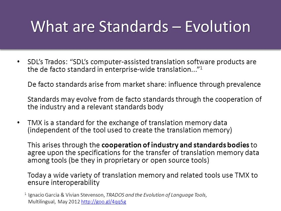What are Standards – Evolution SDLs Trados: SDLs computer-assisted translation software products are the de facto standard in enterprise-wide translation...