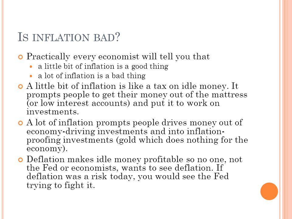 I S INFLATION BAD .