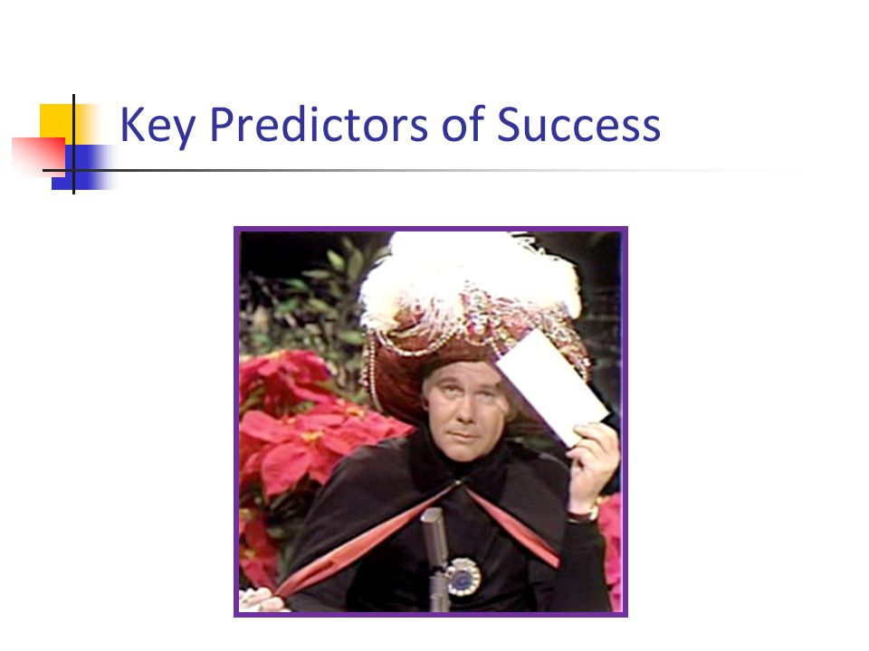 Key Predictors of Success