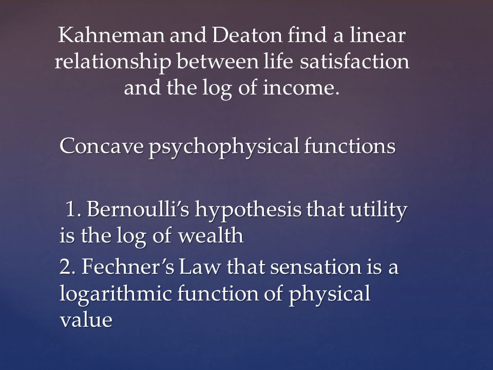Concave psychophysical functions 1. Bernoullis hypothesis that utility is the log of wealth 1.