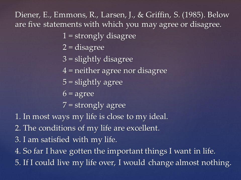 Diener, E., Emmons, R., Larsen, J., & Griffin, S. (1985).