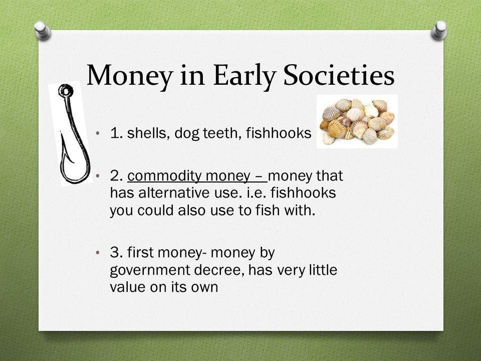 Money in Colonial America 1.commodity money- gunpowder, corn, tobacco.