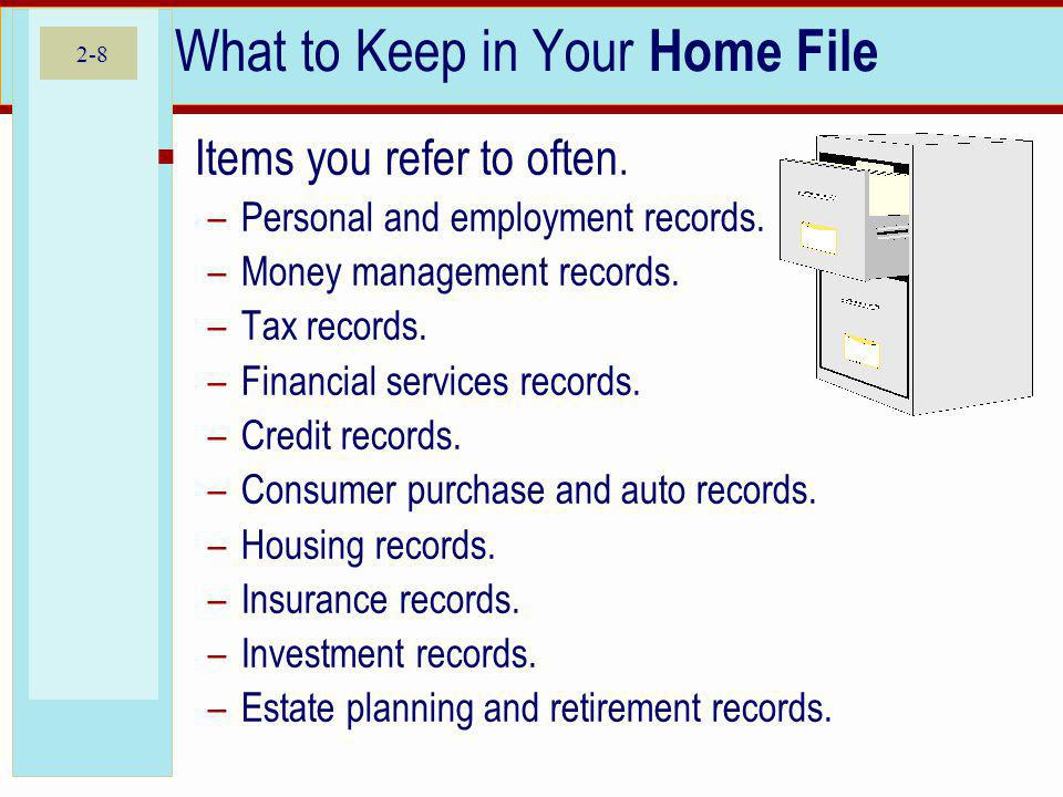 2-9 What to Keep in a Safe Deposit Box Safe deposit box is for records and items that would be hard to replace.