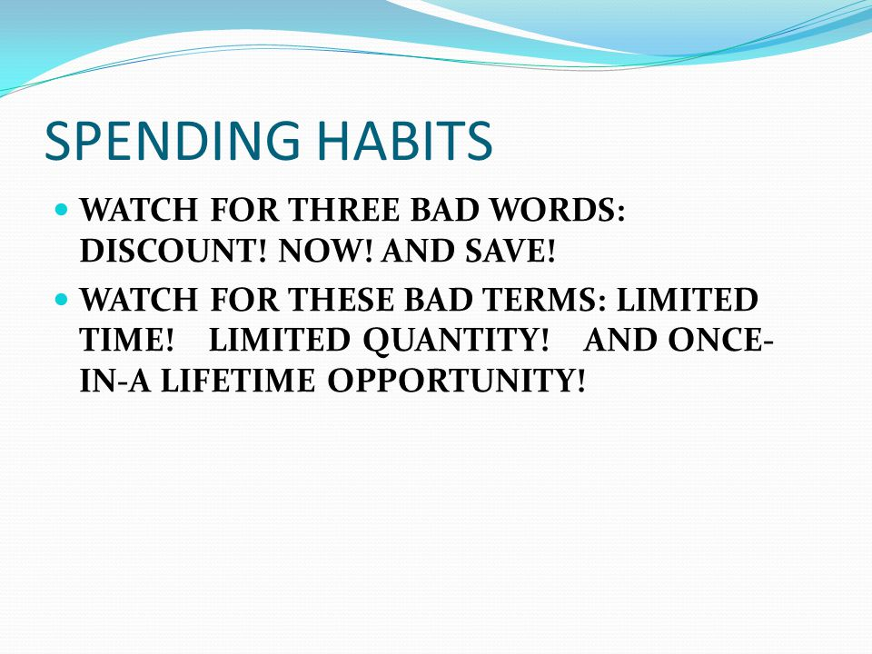 SPENDING HABITS LOOK CLOSELY AT THESE TERMS; PRE-HOLIDAY SALE END OF THE SEASON SALE CLEARANCE SALE AND BUY TODAY AND PAY NOTHING FOR 6 MONTHS