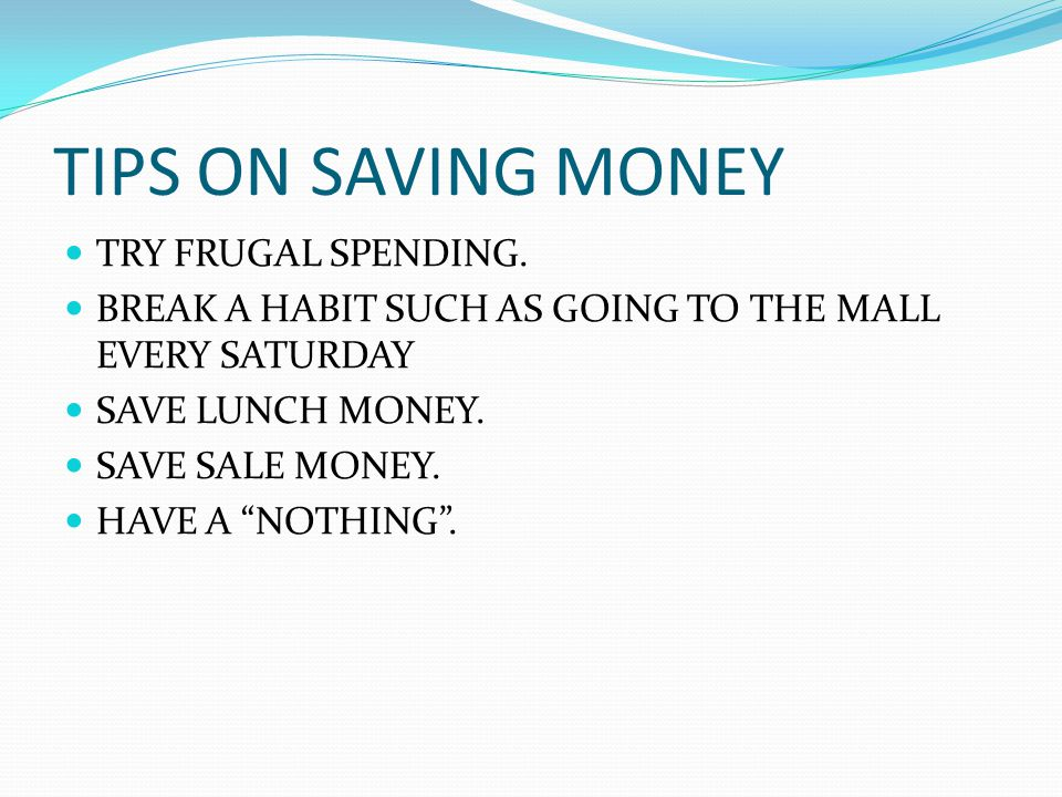 TIPS ON SAVING MONEY TRY FRUGAL SPENDING.