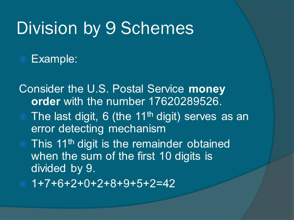 Division by 9 Schemes Example: Consider the U.S.