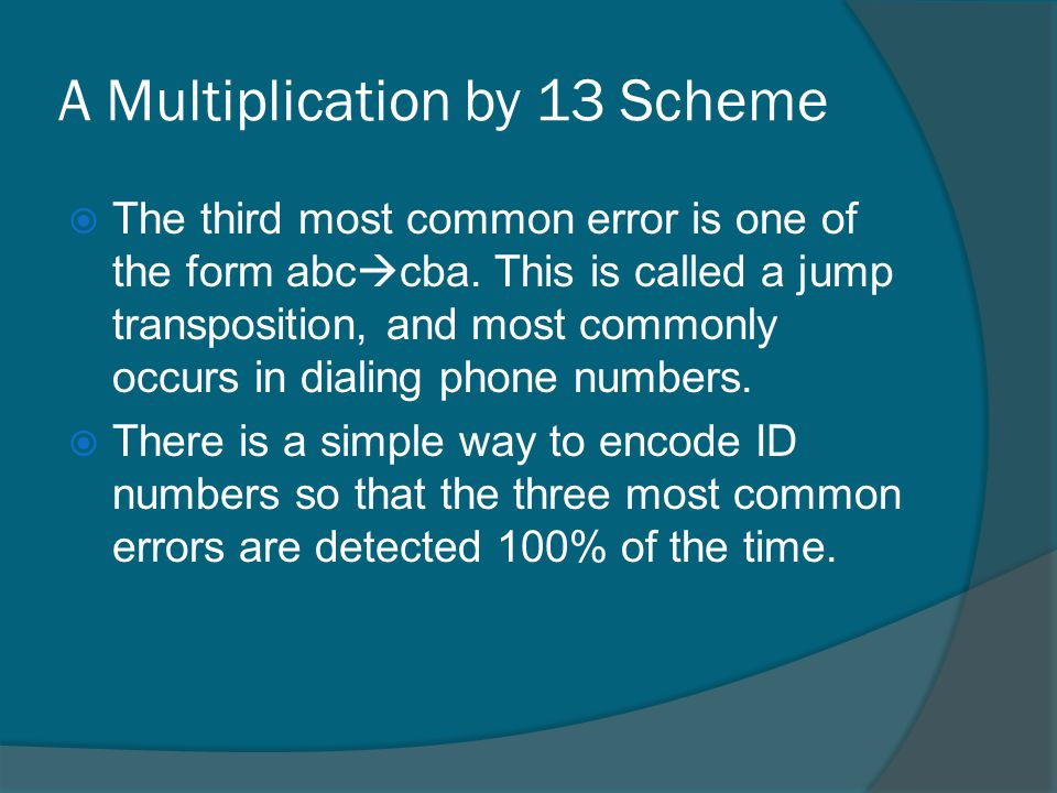 A Multiplication by 13 Scheme The third most common error is one of the form abc cba.