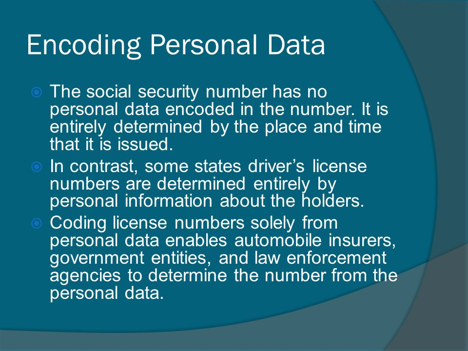Encoding Personal Data The social security number has no personal data encoded in the number.