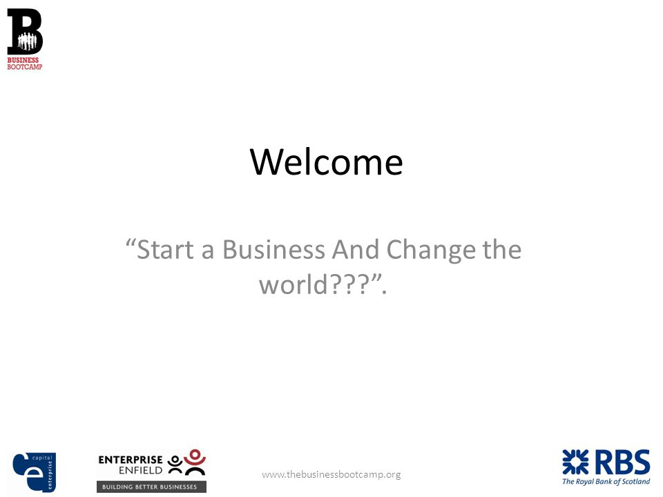 Welcome Start a Business And Change the world .