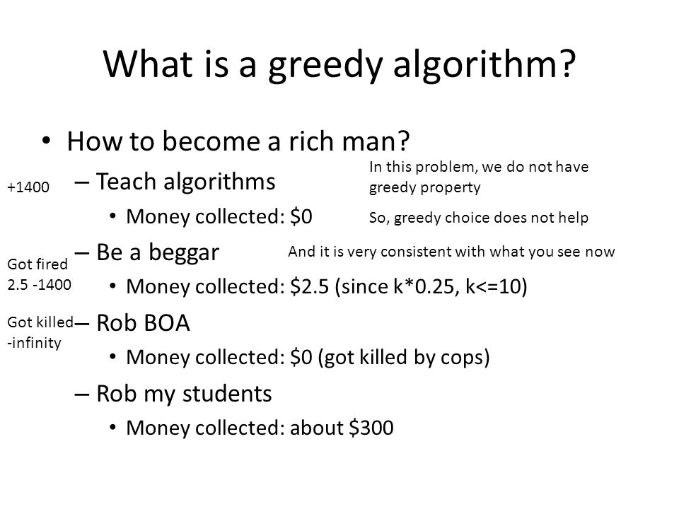 What is a greedy algorithm. How to become a rich man.