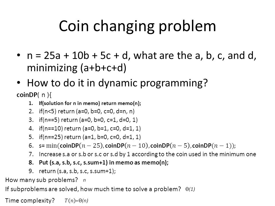 Coin changing problem How many sub problems. Time complexity.