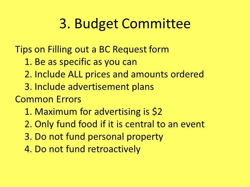 3. Budget Committee Tips on Filling out a BC Request form 1.