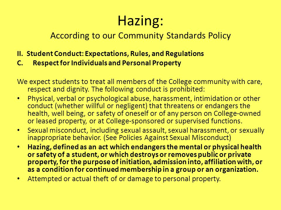 Hazing: According to our Community Standards Policy II.