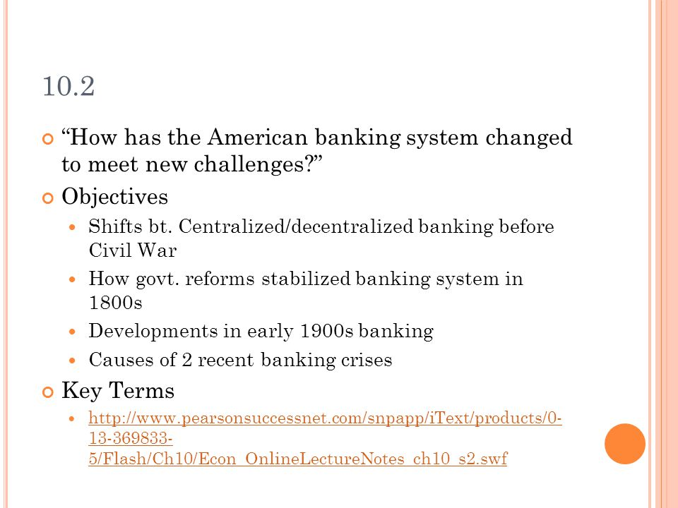 10.2 How has the American banking system changed to meet new challenges.