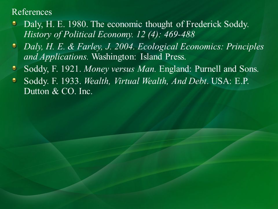 References Daly, H. E. 1980. The economic thought of Frederick Soddy.