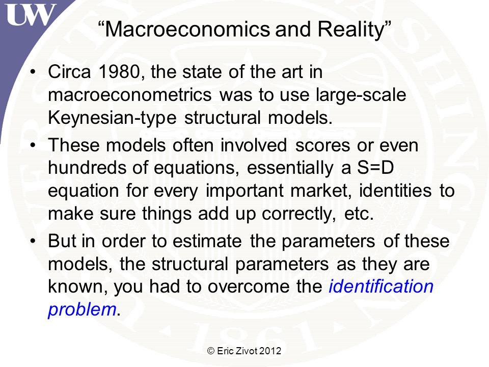 Macroeconomics and Reality Circa 1980, the state of the art in macroeconometrics was to use large-scale Keynesian-type structural models.