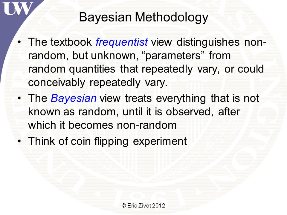 Bayesian Methodology The textbook frequentist view distinguishes non- random, but unknown, parameters from random quantities that repeatedly vary, or could conceivably repeatedly vary.