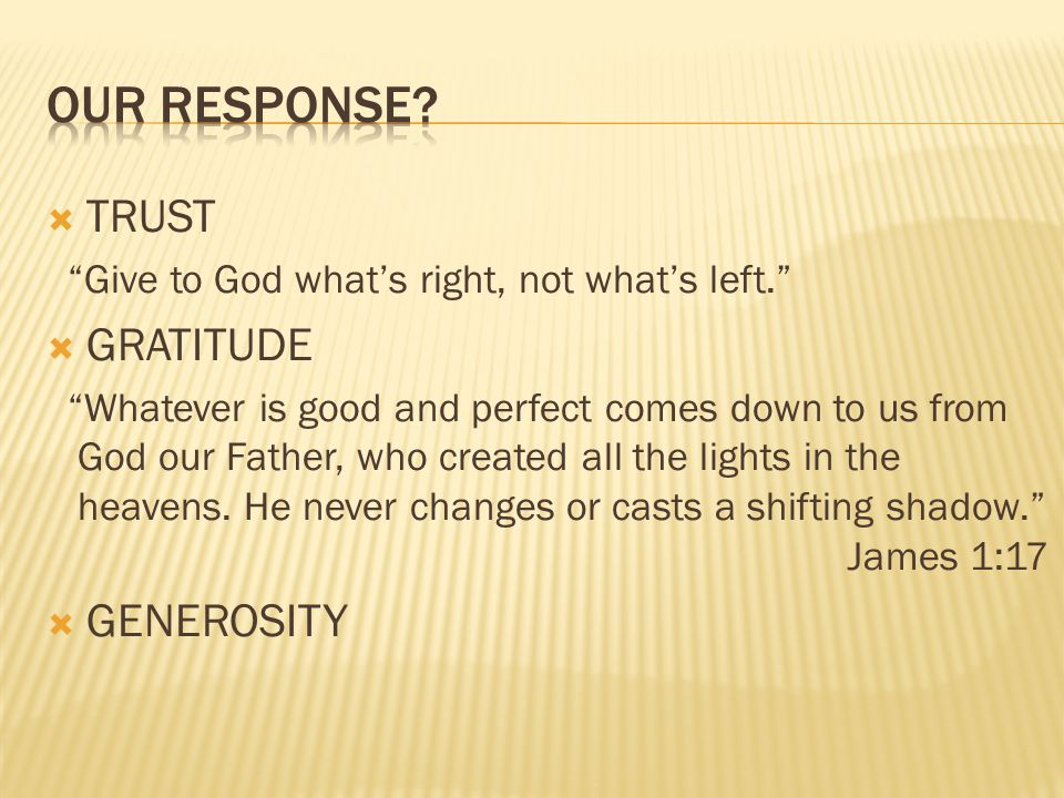 TRUST Give to God whats right, not whats left.