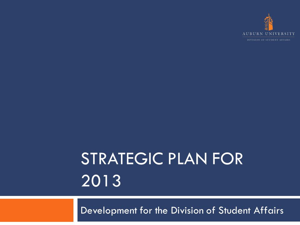 STRATEGIC PLAN FOR 2013 Development for the Division of Student Affairs