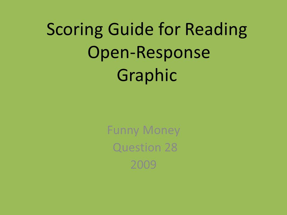 Funny Money Question 28 2009 Scoring Guide for Reading Open-Response Graphic