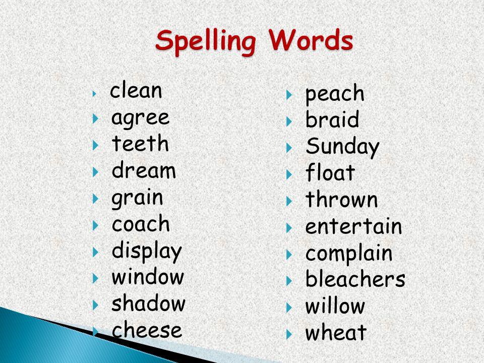 clean agree teeth dream grain coach display window shadow cheese peach braid Sunday float thrown entertain complain bleachers willow wheat