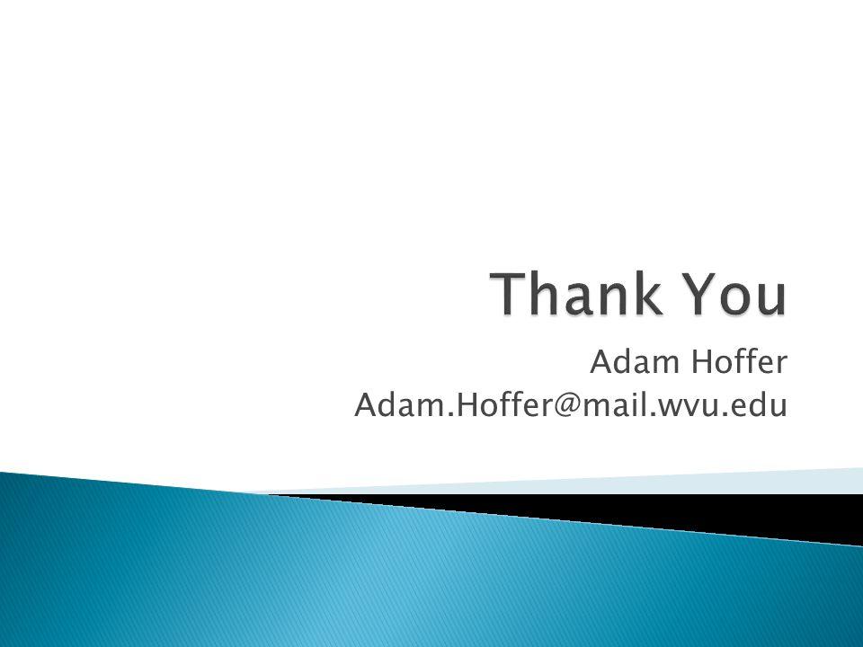 Adam Hoffer Adam.Hoffer@mail.wvu.edu