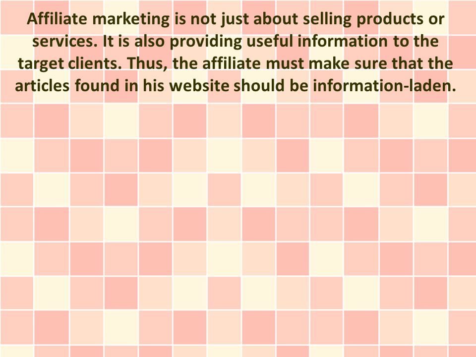 Affiliate marketing is not just about selling products or services.
