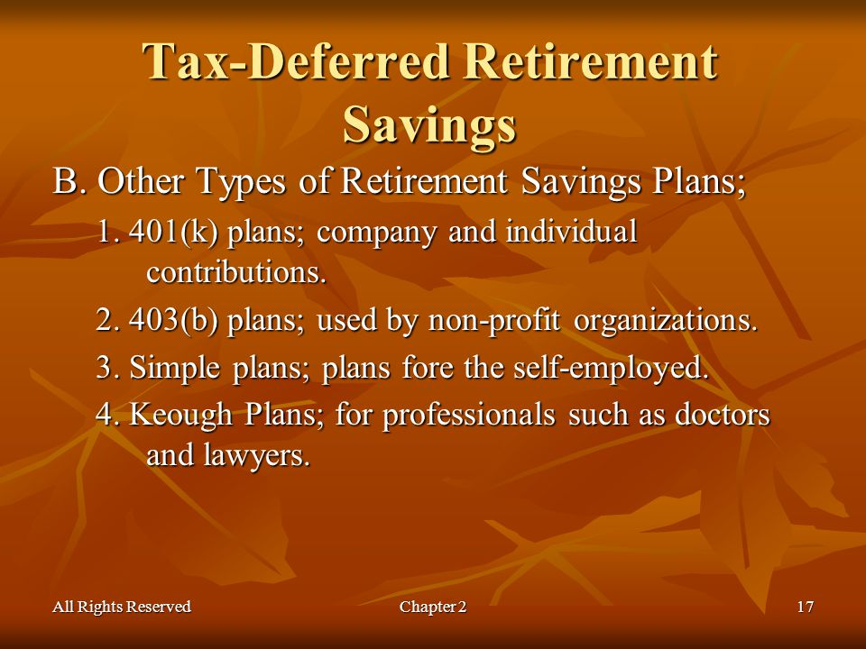 All Rights ReservedChapter 217 Tax-Deferred Retirement Savings B.