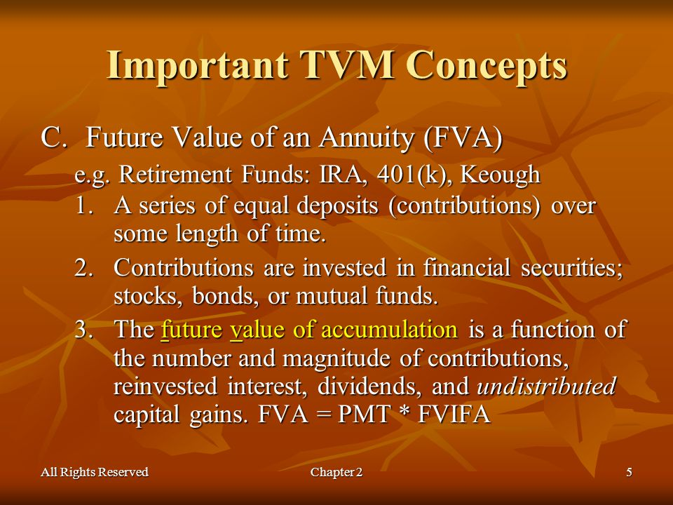 All Rights ReservedChapter 25 Important TVM Concepts C.Future Value of an Annuity (FVA) e.g.