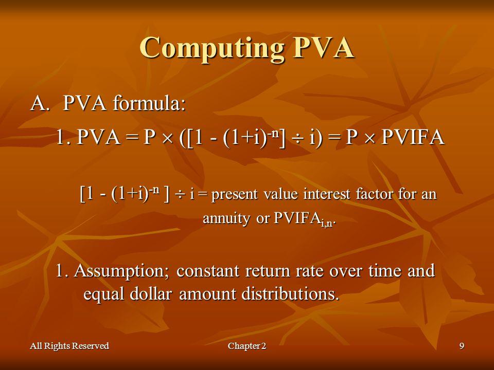 All Rights ReservedChapter 29 Computing PVA A.PVA formula: 1.