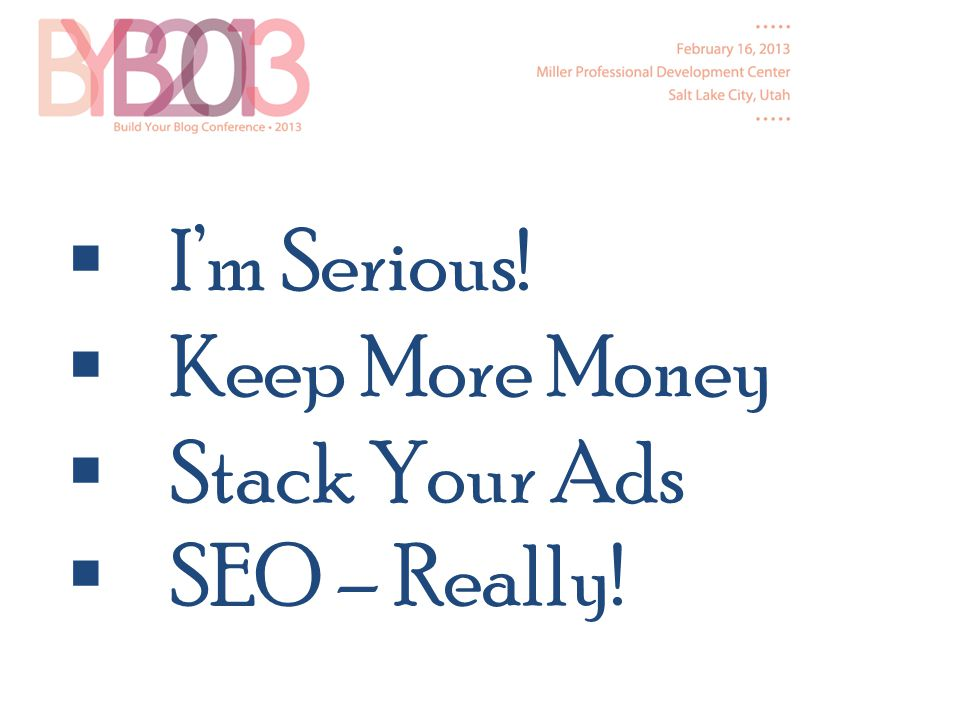 Im Serious! Keep More Money Stack Your Ads SEO – Really!