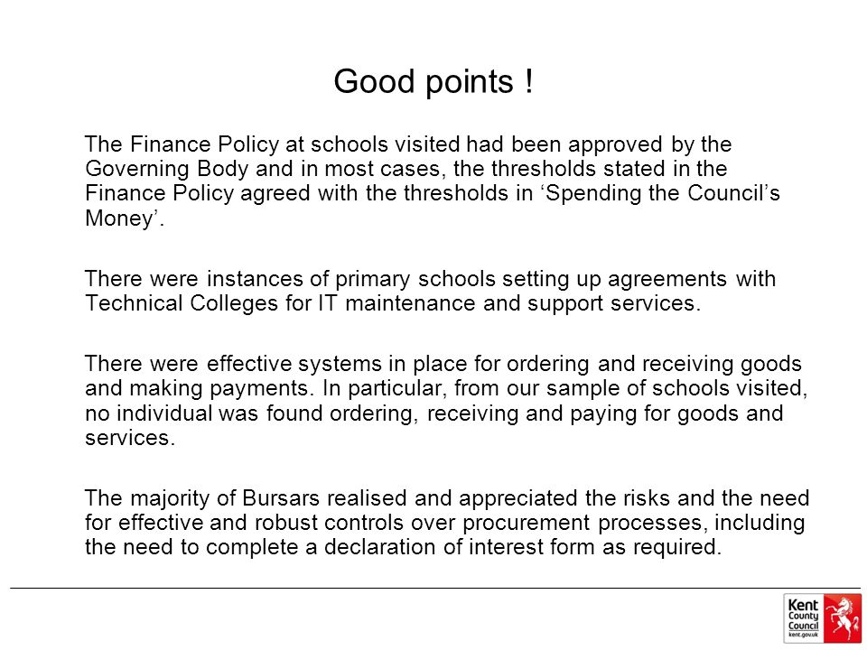 Good points ! The Finance Policy at schools visited had been approved by the Governing Body and in most cases, the thresholds stated in the Finance Po
