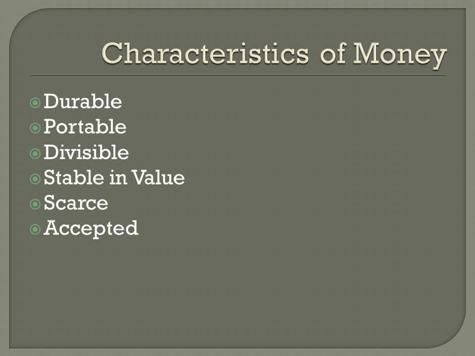 Commodity Money – something that have value as a medium of exchange aside from its value as money.