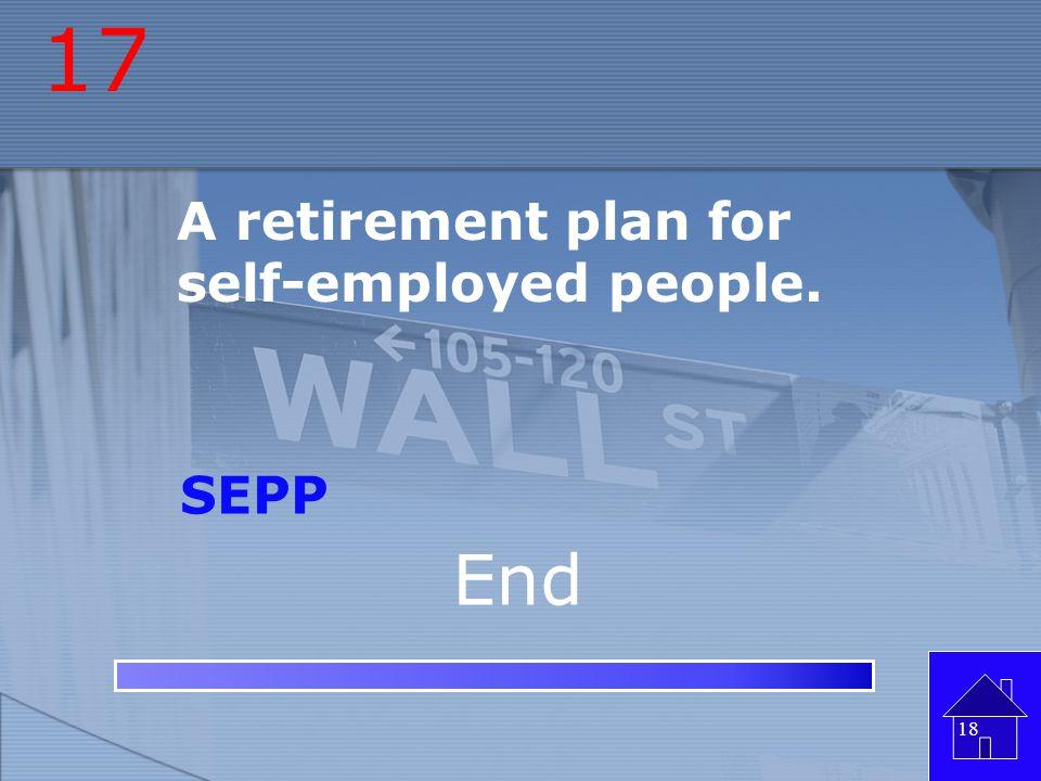 16 A ________ is a debt instrument where a company owes you money Bond 17 End